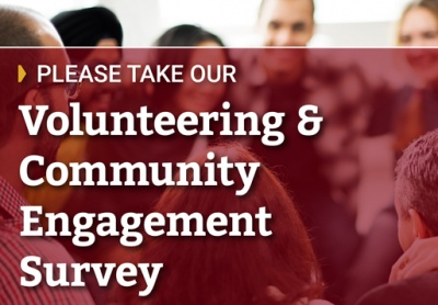 Please take our Volunteering and Community Engagement survey